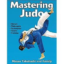 Mastering Judo (Mastering Martial Arts Series) (English Edition)