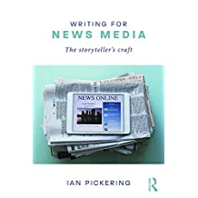 Writing for News Media: The Storyteller's Craft (English Edition)