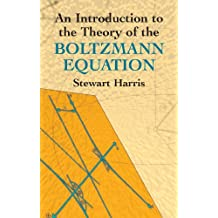 An Introduction to the Theory of the Boltzmann Equation (Dover Books on Physics) (English Edition)