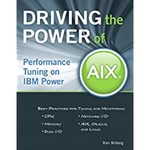 Driving the Power of AIX: Performance Tuning on IBM Power (English Edition)