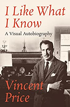 """""""I Like What I Know: A Visual Autobiography (English Edition)"""",作者:[Price, Vincent]"""
