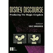 Disney Discourse: Producing the Magic Kingdom (AFI Film Readers) (English Edition)