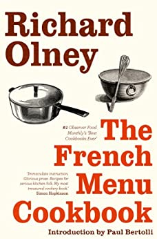 """""""The French Menu Cookbook: The Food and Wine of France - Season by Delicious Season (English Edition)"""",作者:[Olney, Richard]"""