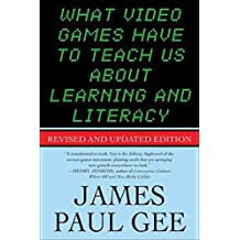 What Video Games Have to Teach Us About Learning and Literacy. Second Edition (English Edition)