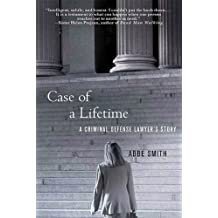 Case of a Lifetime: A Criminal Defense Lawyer's Story (English Edition)