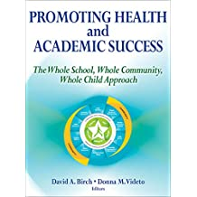 Promoting Health and Academic Success: The Whole School, Whole Community, Whole Child Approach (English Edition)