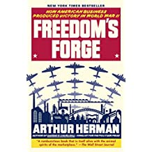 Freedom's Forge: How American Business Produced Victory in World War II (English Edition)