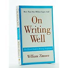 [英文原版]On Writing Well: The Classic Guide to Writing Nonfiction 经典写作指南 考研商务英语写作手册 [平装] [Jan 01, 2006] William Zinsser [平装] [Jan 01, 2006] [平装] [Jan 01, 2006] [平装]