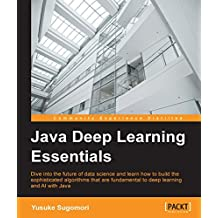Java Deep Learning Essentials (English Edition)