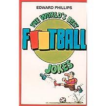 The World's Best Football Jokes (World's Best Jokes) (English Edition)