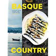Basque Country: A Culinary Journey Through a Food Lover's Paradise (English Edition)