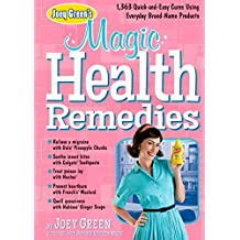 Joey Green's Magic Health Remedies: 1,363 Quick-and-Easy Cures Using Brand-Name Products (English Edition)