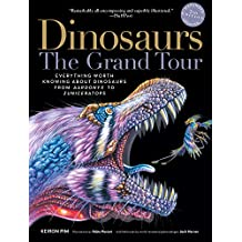 Dinosaurs—The Grand Tour, Second Edition: Everything Worth Knowing About Dinosaurs from Aardonyx to Zuniceratops (English Edition)