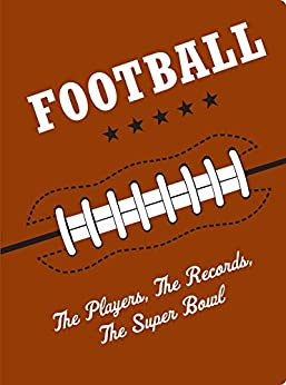 """""""Football: The Players, The Records, The Superbowls (English Edition)"""",作者:[Martirano, Ron]"""
