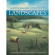 Painting Peaceful Country Landscapes: 10 Step-by-step Scenes in Oil and Acrylic (English Edition)