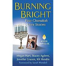 Burning Bright: Four Chanukah Love Stories (English Edition)