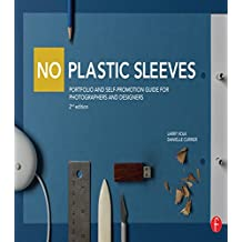 No Plastic Sleeves: Portfolio and Self-Promotion Guide for Photographers and Designers (English Edition)