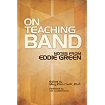 On Teaching Band: Notes from Eddie Green (English Edition)