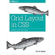 Grid Layout in CSS: Interface Layout for the Web (English Edition)