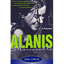 Alanis Morissette: A Biography (English Edition)