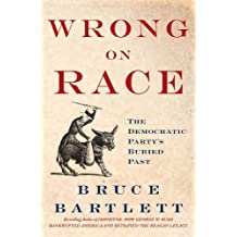 Wrong on Race: The Democratic Party's Buried Past (English Edition)