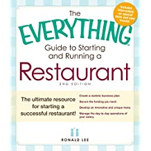 The Everything Guide to Starting and Running a Restaurant: The ultimate resource for starting a successful restaurant! (Everything®) (English Edition)
