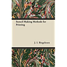 Stencil Making Methods for Printing (English Edition)