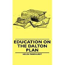 Education On The Dalton Plan (English Edition)