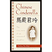 Chinese Cinderella: The True Story of an Unwanted Daughter (English Edition)