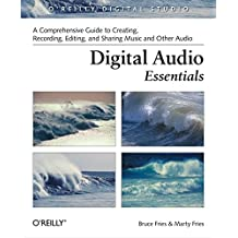 Digital Audio Essentials: A comprehensive guide to creating, recording, editing, and sharing music and other audio (O'Reilly Digital Studio) (English Edition)