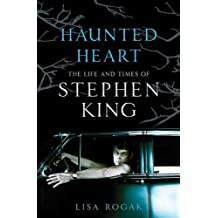 Haunted Heart: The Life and Times of Stephen King (English Edition)