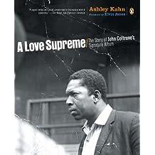 A Love Supreme: The Story of John Coltrane's Signature Album (English Edition)