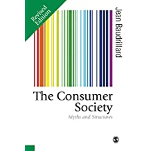 The Consumer Society: Myths and Structures (Published in association with Theory, Culture & Society) (English Edition)