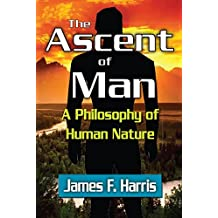 The Ascent of Man: A Philosophy of Human Nature (English Edition)