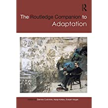 The Routledge Companion to Adaptation (Routledge Companions) (English Edition)