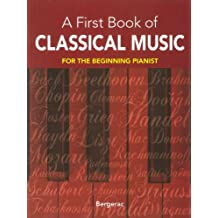 A First Book of Classical Music: 29 Themes by Beethoven, Mozart, Chopin and Other Great Composers in Easy Piano Arrangements (Dover Music for Piano) (English Edition)