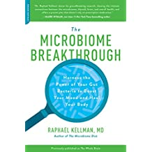 THE MICROBIOME BREAKTHROUGH: Harness the Power of Your Gut Bacteria to Boost Your Mood and Heal Your Body (Microbiome Medicine Library) (English Edition)