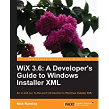 WiX 3.6: A Developer's Guide to Windows Installer XML (English Edition)