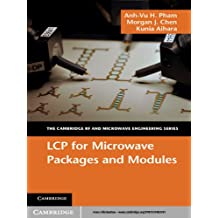 LCP for Microwave Packages and Modules (The Cambridge RF and Microwave Engineering Series) (English Edition)