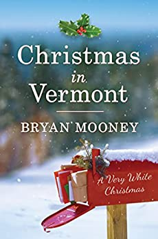 """""""Christmas in Vermont: A Very White Christmas (English Edition)"""",作者:[Mooney, Bryan]"""
