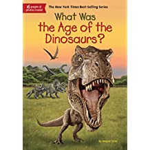 What Was the Age of the Dinosaurs? (What Was?) (English Edition)