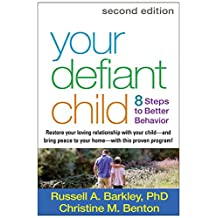 Your Defiant Child, Second Edition: Eight Steps to Better Behavior (English Edition)