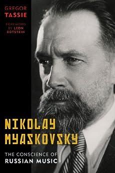 """Nikolay Myaskovsky: The Conscience of Russian Music (English Edition)"",作者:[Tassie, Gregor]"
