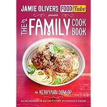 Jamie's Food Tube: The Family Cookbook (Jamie Olivers Food Tube) (English Edition)