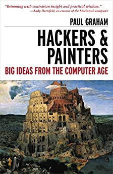 """""""Hackers & Painters: Big Ideas from the Computer Age (English Edition)"""",作者:[Graham, Paul]"""