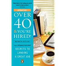 Over 40 & You're Hired!: Secrets to Landing a Great Job (English Edition)