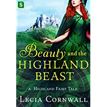 Beauty and the Highland Beast: A Highland Fairy Tale (A Highland Fairytale) (English Edition)