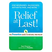 Relief at Last!: The Prevention® Guide to Natural Pain Relief (English Edition)