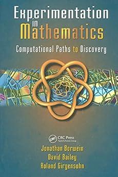 """Experimentation in Mathematics: Computational Paths to Discovery (English Edition)"",作者:[Borwein , Jonathan M., Bailey , David H., Girgensohn , Roland]"