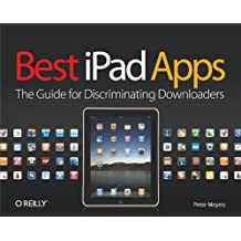 Best iPad Apps: The Guide for Discriminating Downloaders (English Edition)